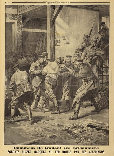 German mistreatment of prisoners of war: captured Russian soldiers being branded with red hot irons, World War I, 1914. Comment ils traitent les prisonniers. Volontaires Grecs fouettes par les Allemands. Illustration from Le Petit Journal, 28 February 1915.