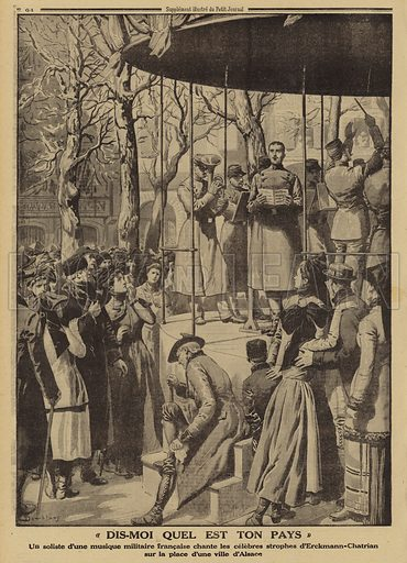 "French Army band playing Erckmann-Chatrian's patriotic song ""Dis-moi quel et ton pays"" in the square of Dannemarie, Alsace, World War I, 1915. ""Dis-moi quel et ton pays"". Illustration from Le Petit Journal, 18 April 1915."