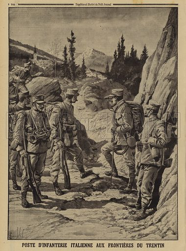 Italian infantry post on the border of Trentino, World War I, 1915. Poste d'infanterie Italienne aux frontieres du Trentin. Illustration from Le Petit Journal, 2 May 1915.