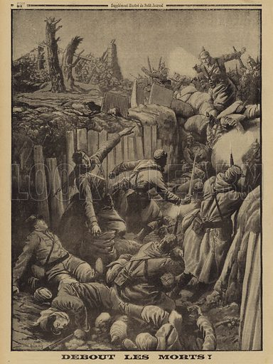 Wounded French soldiers getting up to repel a German attack on their trench, World War I, 1915. Debout les morts! Illustration from Le Petit Journal, 9 May 1915.