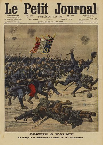 """As at the Battle of Valmy in 1792, French infantry making a bayonet charge while singing la Marseillaise, near Ypres, World War I, 1915. Comme a Valmy. La charge a la baionette au chant de la """"Marseillaise"""". Illustration from Le Petit Journal, 16 May 1915."""
