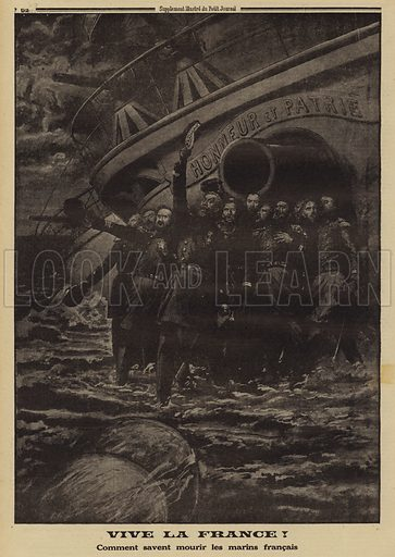 Vive la France! Officers of the French armoured cruiser Leon Gambetta going down with their ship after it was torpedoed by an Austro-Hungarian submarine, World War I, 1915. Vive la France! comment savent mourir les marins Francais. Illustration from Le Petit Journal, 16 May 1915.