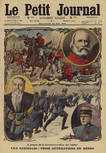 The Garibaldis: three generations of heroes. Les Garibaldis: trois generations de heros. Illustration from Le Petit Journal, 23 May 1915.