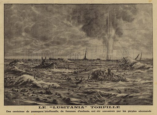 Sinking of the Lusitania, torpedoed by German submarine U-20 off the coast of Ireland, World War I, 7 May 1915. Le Lusitania torpille. Illustration from Le Petit Journal, 23 May 1915.