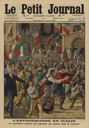 Crowds cheering regiments of Italian soldiers on their way to the front line, World War I, 1915. L'enthousiasme en Italie. La population acclame les regiments; qui partent pour la frontiere. Illustration from Le Petit Journal, 6 June 1915.
