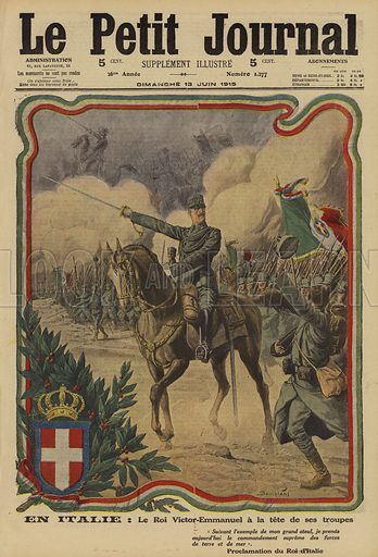 King Victor Emmanuel III of Italy at the head of his tropps, World War I, 1915. En Italie: le Roi Victor-Emmanuel a la tete de ses troupes. Illustration from Le Petit Journal, 13 June 1915.