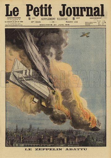 German Zeppelin LZ37 shot down over Belgium by British pilot Reginald Warneford, 7 June 1915. Le Zeppelin abattu. Illustration from Le Petit Journal, 27 June 1915.