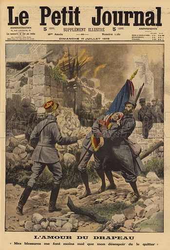 French soldier refusing to let go of the flag despite his wounds, World War I, 1915. L'amour du drapeau. Illustration from Le Petit Journal, 11 July 1915.