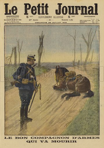 French cavalryman saying farewell to his dying horse, World War I, 1915. Le bon compagnon d'armes qui va mourir. Illustration from Le Petit Journal, 25 July 1915.
