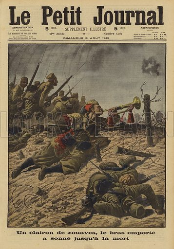 French bugler of a regiment of zouaves continuing to sound his call despite having his arm shot off, World War I, 1915. Un cliaron de zouaves, le bras emporte a sonne jusqu'a la mort. Illustration from Le Petit Journal, 8 August 1915.