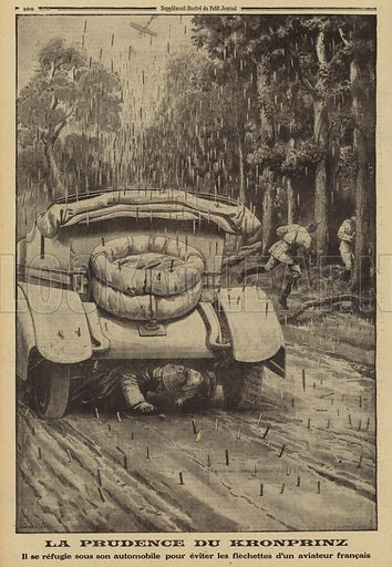 Crown Prince Wilhelm of Germany taking cover beneath his car to avoid darts dropped by a French aeroplane, World War I, 1915. La prudence du Kronprinz. Il se refugiw sous son automobile pour eviter les flechettes d'un aviateur Francais. Illustration from Le Petit Journal, 15 August 1915.