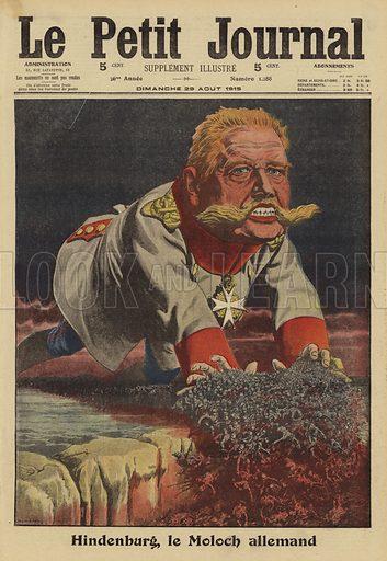 Hindenburg, the German Moloch. Hindenburg, le Moloch Allenand. Illustration from Le Petit Journal, 29 August 1915.