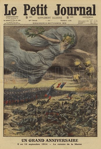 Anniversary of the French victory at the First Battle of the Marne, World War I, 5-12 September 1914. Un grand anniversaire. 5 au 12 Septembre 1914 - la victoire de la Marne. Illustration from Le Petit Journal, 5 September 1915.