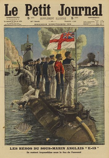 Crew of the British submarine HMS E13 remaining implacable under German fire after running aground on the coast of Denmark, World War I, 1915. Les heros du sous-marin Anglais E-13. Ils restent impassibles sous le feu de l'ennemi.  Illustration from Le Petit Journal, 12 September 1915.