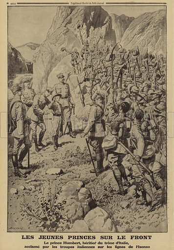 Prince Umberto, heir to the Italian throne, acclaimed by Italian troops at their lines on the River Isonzo, World War I, 1915. Les jeunes princes sur le front. Le Prince Humbert, heritier du trone d'Italie, acclame par les troupes Italiennes sur les lignes de l'Isonzo. Illustration from Le Petit Journal, 3 October 1915.