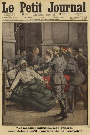 "French general visiting a badly wounded soldier in a hospital to give him a medal, World War I, 1915. ""La Medaille Militaire, mon general, c'est debout qu'il convient de la recevoir"". Illustration from Le Petit Journal, 24 October 1915."