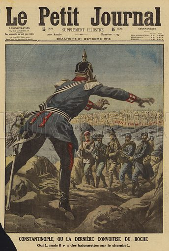 Serbia and its allies barring the German route to Constantinople, World War I, 1915. Constantinople, ou la derniere convoitise du Boche. Oui! Mais il y a des baionettes sur le chemin! Illustration from Le Petit Journal, 31 October 1915.