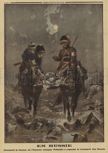 Widow of Cossack ataman Poltenko assisting with the transport of wounded soldiers, Russia, World War I, 1915. Illustration from Le Petit Journal, 14 November 1915.