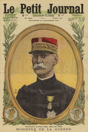 General Joseph Gallieni (1849-1916), French Minister of War, World War I, 1915. Le General Gallieni, Ministre de Guerre. Illustration from Le Petit Journal, 21 October 1915.