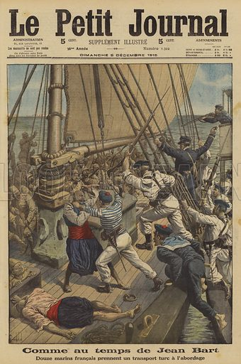 French sailors boarding and capturing a Turkish sailing vessel carrying troops, munitions and equipment in the Aegean Sea, World War I, 1915. Comme au temps de Jean Bart. Douze marins francais prennent un transport Turc a l'abordage. Illustration from Le Petit Journal, 5 December 1915.
