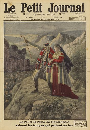 King Nicholas I and Queen Milena of Montenegro saluting their soldiers heading off to fight, World War I, 1915. Le Roi et la Reine de Montenegro saluent les troupes qui partent au feu. Illustration from Le Petit Journal, 19 December 1915.