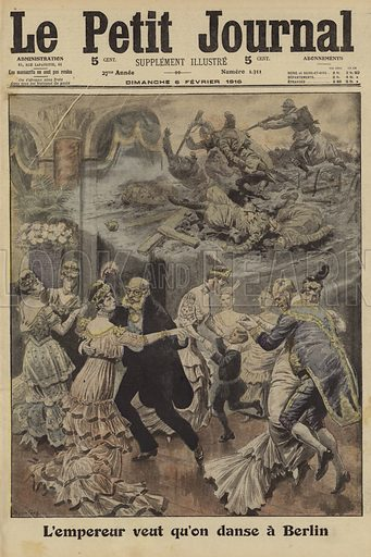 Berlin society continuing to dance, by order of the Kaiser, despite growing disquiet at the progress of the war, World War I, 1916. L'Empereur veut qu'on danse a Berlin. Illustration from Le Petit Journal, 6 February 1916.