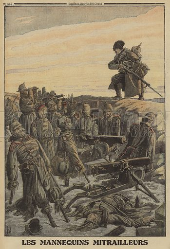 Russian soldier discovering a German trench with machine guns manned by dummy soldiers; World War I, 1916. Les mannequins mitrailleurs. Illustration from Le Petit Journal, 6 February 1916.