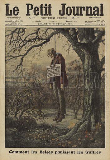 How the Belgians punish traitors, World War I, 1916. Comment les Belges punissent les traitres. Illustration from Le Petit Journal, 13 February 1916.