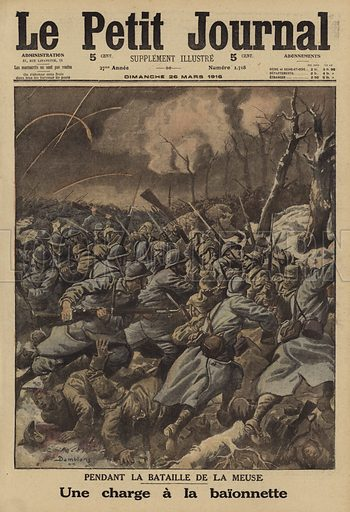 French infantry making a bayonet charge on a German position at the Battle of Verdun, World War I, 1916. Pendant la Bataille de la Meuse. Une charge a baionette. Illustration from Le Petit Journal, 26 March 1916.