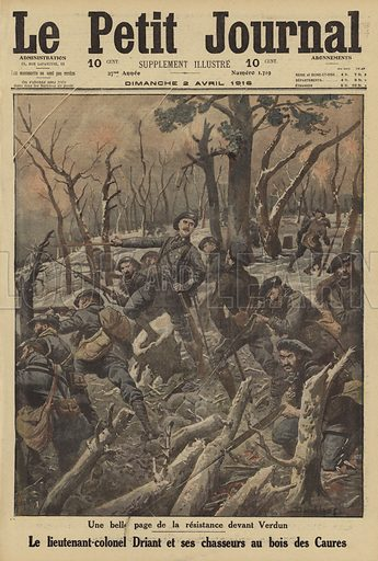 Lieutenant-Colonel Emile Driant commanding French chasseurs in the defence of the Bois des Caures, Battle of Verdun, World War I, 1916. Une belle page de la resistance devant Verdun. Le Lieutenant-Colonel Driant et ses chasseurs au bois des Caures. Illustration from Le Petit Journal, 2 April 1916.