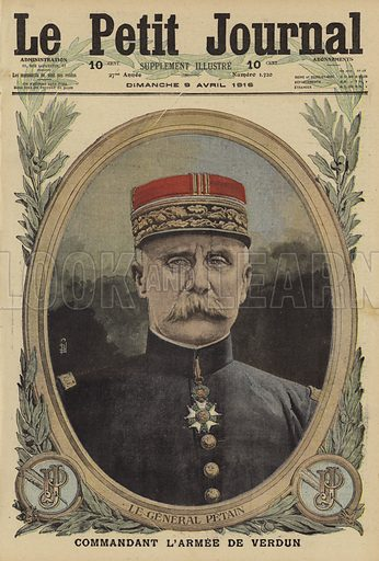 General Philippe Petain (1856-1951), commander of the French army at Verdun, World War I, 1916. Illustration from Le Petit Journal, 9 April 1916.