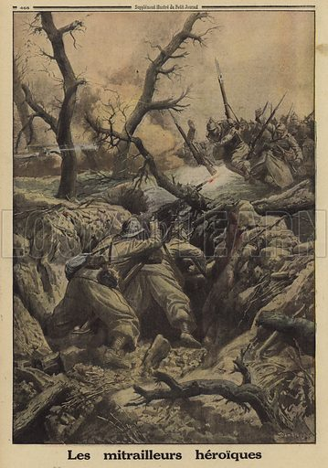 French machine gunners holding off a German attack, Battle of Verdun, World War I, 1916. Les mitrailleurs heroiques. Illustration from Le Petit Journal, 9 April 1916.