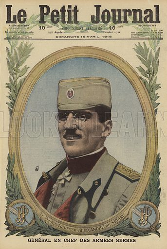 Crown Prince Alexander of Serbia (1888-1934), commander of the Serbian armies, World War I, 1916. Le Prince Heritier Alexandre de Serbie, General en Chef des armees Serbes. Illustration from Le Petit Journal, 16 April 1916.