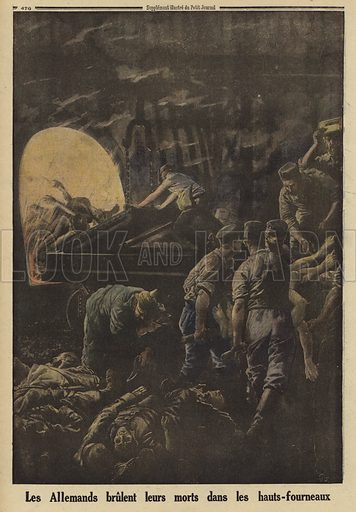 Germans cremating their dead soldiers in the blast furnaces of the Cockerill steelworks, Seraing, Belgium, World War I, 1916. Les Allemands brulent leurs morts dans les hauts-fourneaux. Illustration from Le Petit Journal, 16 April 1916.