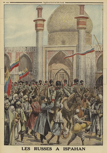 Russian troops entering Isfahan, Persia, World War I, 1916. Les Russes a Ispahan. Illustration from Le Petit Journal, 23 April 1916.