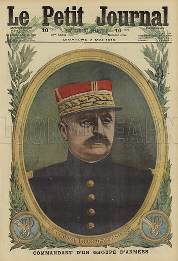 Louis Franchet d'Esperey, French general in command of the Eastern Army Group, World War I, 1916. Le General Franchet d'Esperey, Commandant d'un groupe d'armees. Illustration from Le Petit Journal, 7 May 1916.