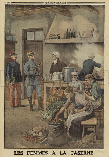 Women preparing food in the kitchens of a French army barracks, World War I, 1916. Les femmes de la caserne. Illustration from Le Petit Journal, 7 May 1916.