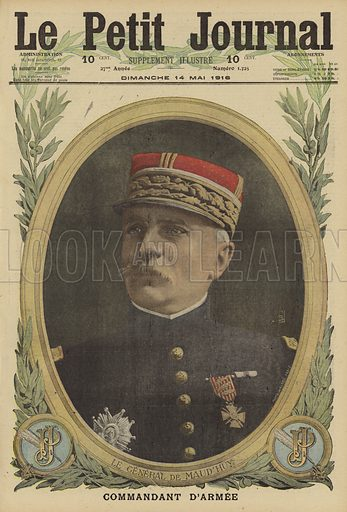 Louis Ernest de Maud'huy (1857-1921), French general in command of 15 Corps, World War I, 1916. Le General de Maud'huy, commandant d'armee. Illustration from Le Petit Journal, 14 May 1916.