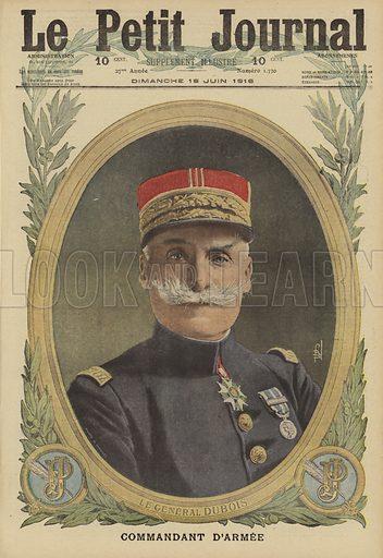 Pierre Joseph Dubois (1852-1924), French general, World War I, 1916. Le General Dubois, commandant d'armee. Illustration from Le Petit Journal, 18 June 1916.