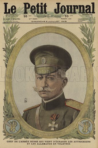 Aleksei Brusilov (1853-1926), Russian general who commanded the successful offensive against the Austrian and German armies in Volhynia, World War I, 1916. Le General Broussiloff, chef de l'armee Russe qui vient d'ecraser les Autrichiens et les Allemands en Volhynie. Illustration from Le Petit Journal, 2 July 1916.