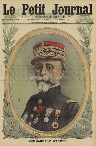 Etienne de Villaret (1854-1931), French general in command of the Seventh Army, World War I, 1916. Le General de Villaret, commandant d'armee. Illustration from Le Petit Journal, 23 July 1916.