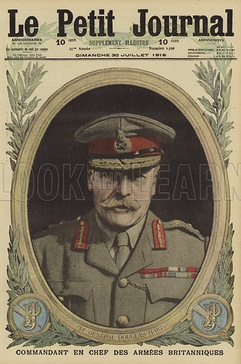 General Douglas Haig (1861-1928), Commander-in- Chief of the British Expeditionary Force, World War I, 1916. Le General Douglas Haig, commandant en chef des armees Britanniques. Illustration from Le Petit Journal, 30 July 1916.