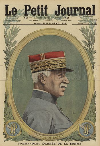 Emile Fayolle (1852-1928), French general in command of the Sixth Army at the Battle of the Somme, World War I, 1916. Le General Fayolle, commandant de l'Armee de la Somme. Illustration from Le Petit Journal, 6 August 1916.