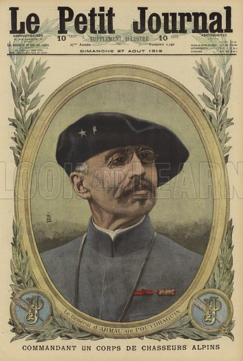 Gaston d'Armau de Pouydraguin (1862-1949), French general commanding a Corps of Chasseurs Alpins, World War I, 1916. Le General d'Armau de Pouydraguin, commandant un corps de Chasseurs Alpins. Illustration from Le Petit Journal, 27 August 1916.