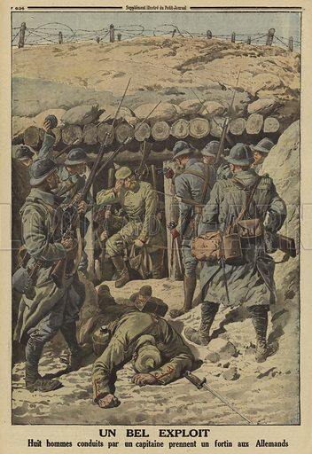 French troops capturing a German dugout during the Battle of the Somme, World War I, 1916. Un bel exploit. Huit hommes conduits par un capitaine prennent un fortin aux Allemands. Illustration from Le Petit Journal, 3 September 1916.