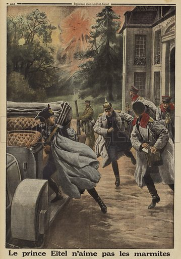 Prince Eitel Friedrich of Prussia, second son of Kaiser Wilhelm II of Germany, fleeing in panic as his headquarters at the Chateau de Temple-la Fosse comes under French artillery bombardment during the Battle of the Somme, World War I, 1916. Le Prince Eitel n'aime pas les marmites. Illustration from Le Petit Journal, 1 October 1916.