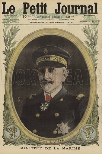 Lucien Lacaze (1860-1955), French admiral and Minister of the Navy, World War I, 1916. Amiral Lacaze, Ministre de la Marine. Illustration from Le Petit Journal, 5 November 1916.