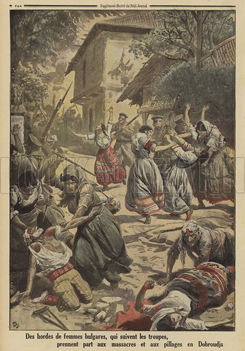 Bulgarian women joining their soldiers in participating in the massacring of the population and looting of Dobruja, World War I, 1916. Des hordes de femmes Bulgares, qui suivent les troupes, prennent part aux massacres et aux pillages en Dobroudja. Illustration from Le Petit Journal, 19 November 1916.