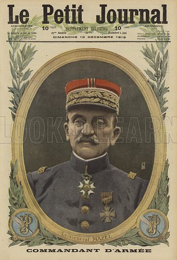 Olivier Mazel, French general commanding the Fifth Army, World War I, 1916. Le General Mazel, commandant d'armee. Illustration from Le Petit Journal, 10 December 1916.