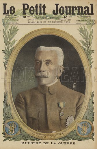 Hubert Lyautey (1854-1934), French general and Minister of War, World War I, 1916. Le General Lyautey, Ministre de la Guerre. Illustration from Le Petit Journal, 31 December 1916.